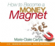 Marie-Claire Carlyle CD - How to Become a Money Magnet (4CDs)